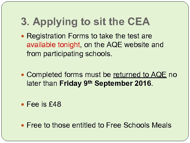 3. Applying to sit the CEA Registration Forms to take the test are available