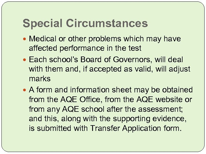 Special Circumstances Medical or other problems which may have affected performance in the test