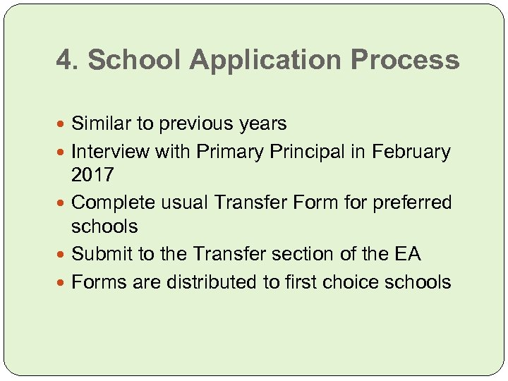 4. School Application Process Similar to previous years Interview with Primary Principal in February
