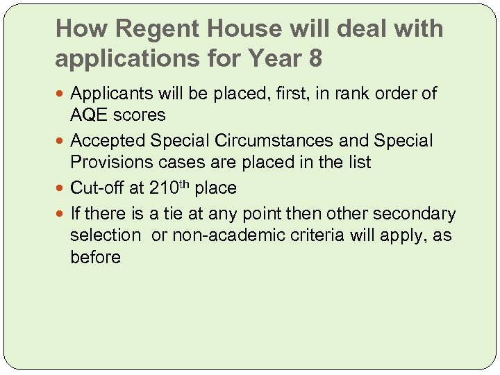 How Regent House will deal with applications for Year 8 Applicants will be placed,