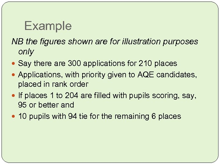 Example NB the figures shown are for illustration purposes only Say there are 300