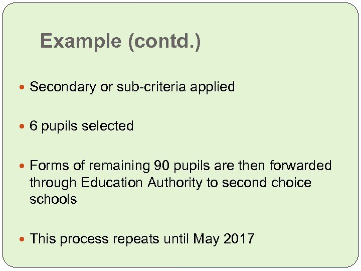 Example (contd. ) Secondary or sub-criteria applied 6 pupils selected Forms of remaining 90