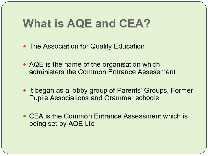 What is AQE and CEA? The Association for Quality Education AQE is the name