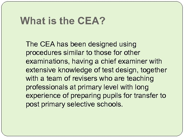 What is the CEA? The CEA has been designed using procedures similar to those