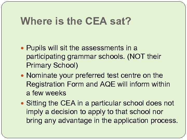 Where is the CEA sat? Pupils will sit the assessments in a participating grammar