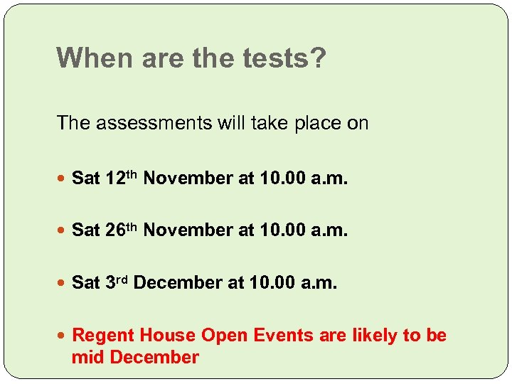 When are the tests? The assessments will take place on Sat 12 th November