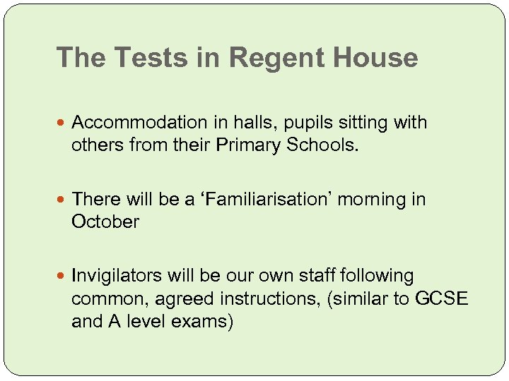 The Tests in Regent House Accommodation in halls, pupils sitting with others from their