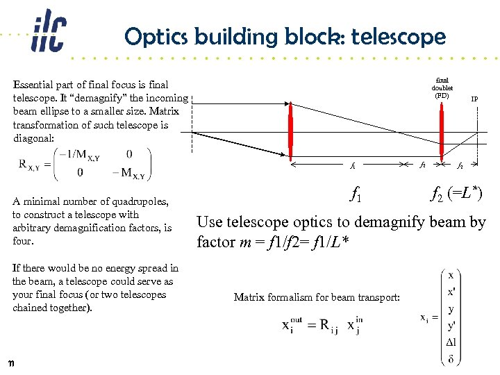 Optics building block: telescope final doublet (FD) Essential part of final focus is final