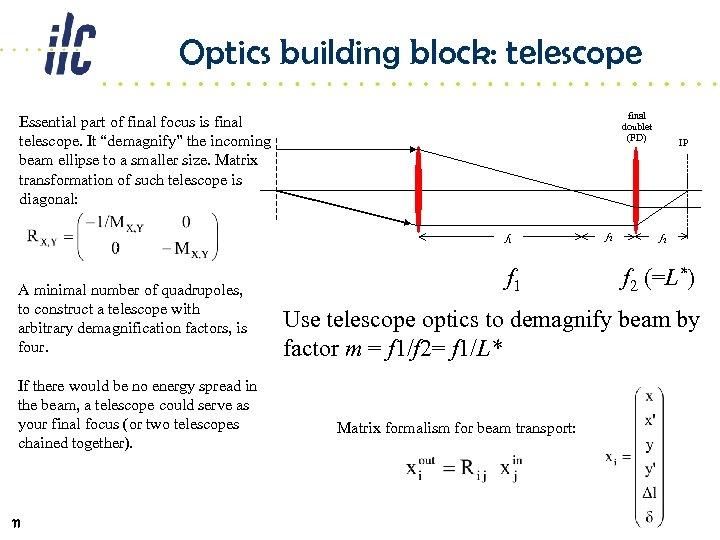 Optics building block: telescope final doublet (FD) Essential part of final focus is final
