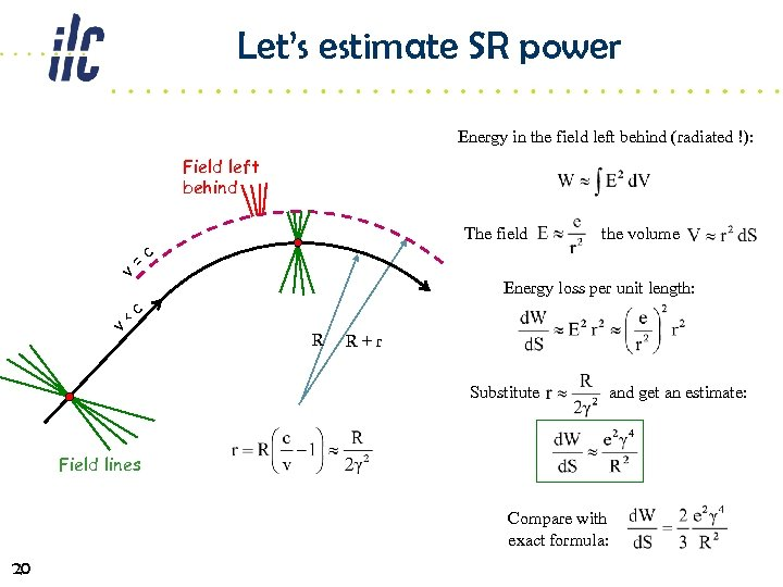 Let's estimate SR power Energy in the field left behind (radiated !): Field left