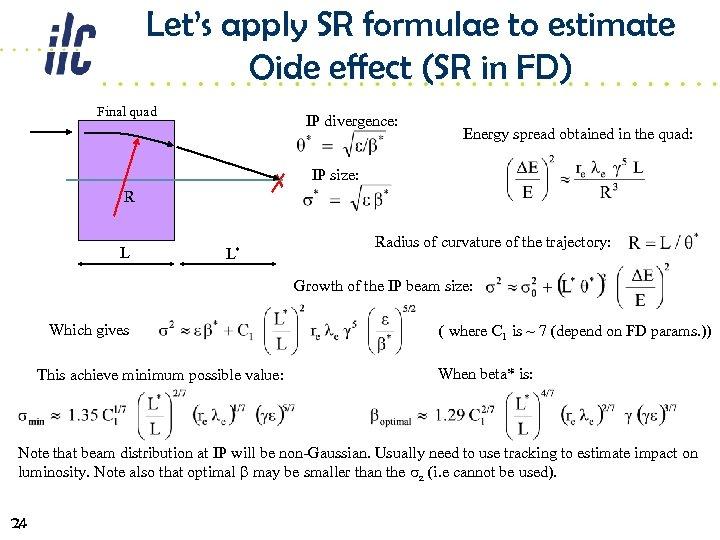 Let's apply SR formulae to estimate Oide effect (SR in FD) Final quad IP
