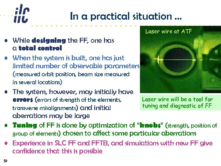 In a practical situation … Laser wire at ATF • While designing the FF,