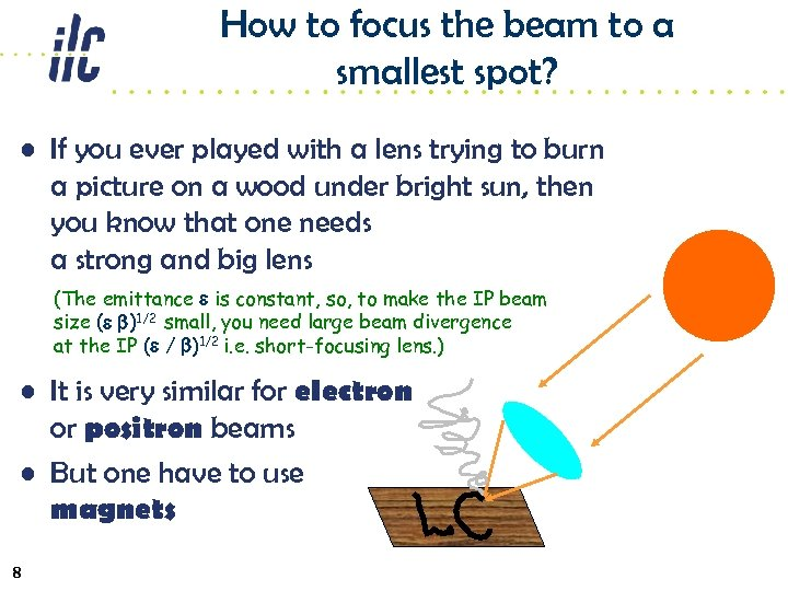 How to focus the beam to a smallest spot? • If you ever played