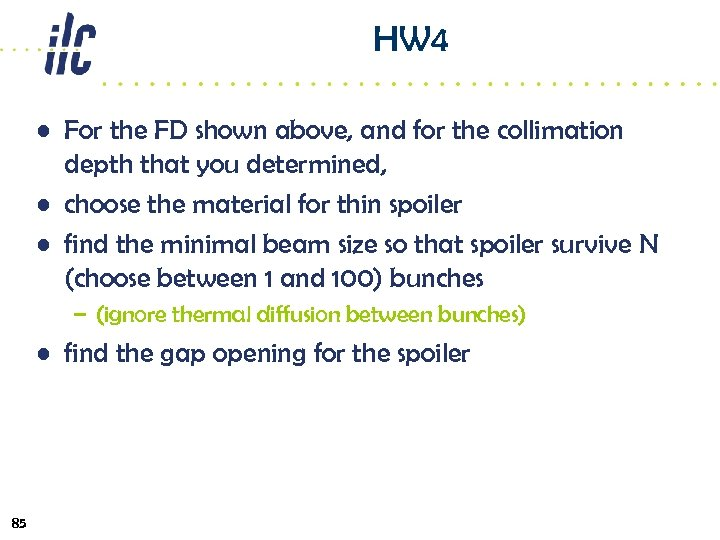 HW 4 • For the FD shown above, and for the collimation depth that
