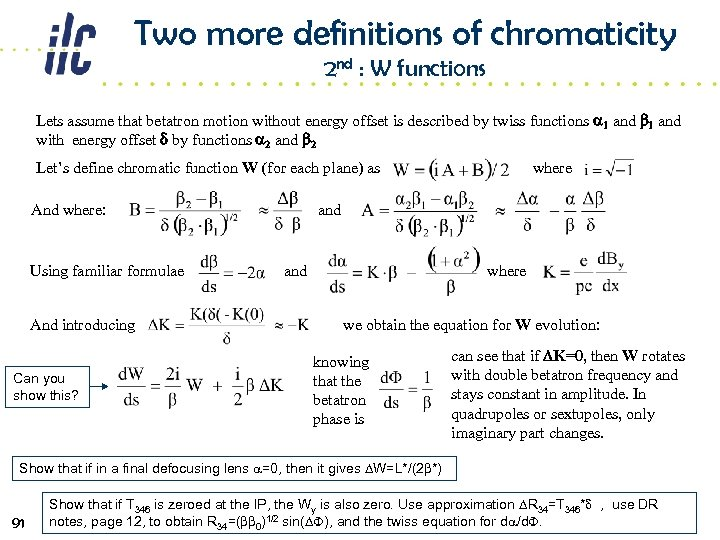 Two more definitions of chromaticity 2 nd : W functions Lets assume that betatron