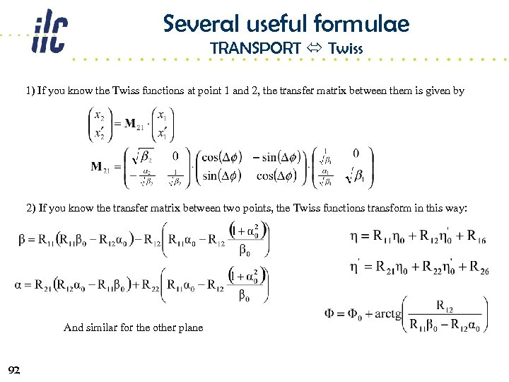 Several useful formulae TRANSPORT Twiss 1) If you know the Twiss functions at point