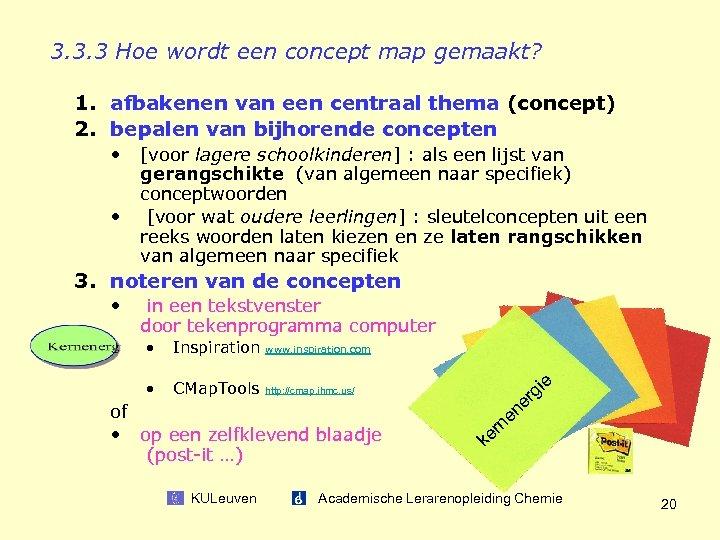 3. 3. 3 Hoe wordt een concept map gemaakt? 1. afbakenen van een centraal