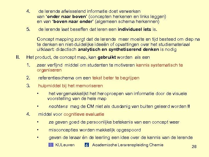 4. de lerende afwisselend informatie doet verwerken van 'onder naar boven' (concepten herkenen en