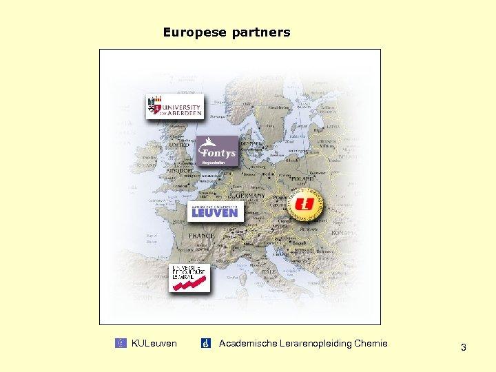 Europese partners KULeuven Academische Lerarenopleiding Chemie 3