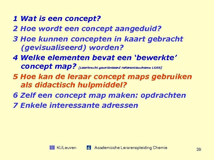 1 Wat is een concept? 2 Hoe wordt een concept aangeduid? 3 Hoe kunnen