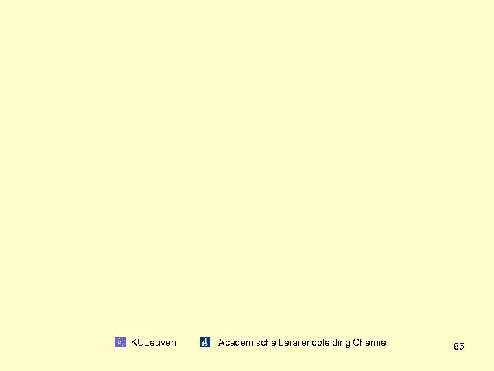 KULeuven Academische Lerarenopleiding Chemie 85