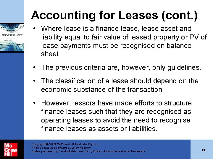 Accounting for Leases (cont. ) • Where lease is a finance lease, lease asset