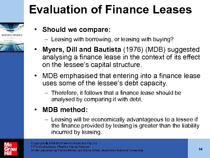 Evaluation of Finance Leases • Should we compare: – Leasing with borrowing, or leasing