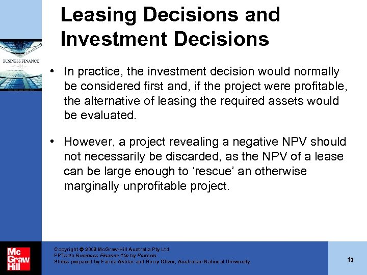 Leasing Decisions and Investment Decisions • In practice, the investment decision would normally be