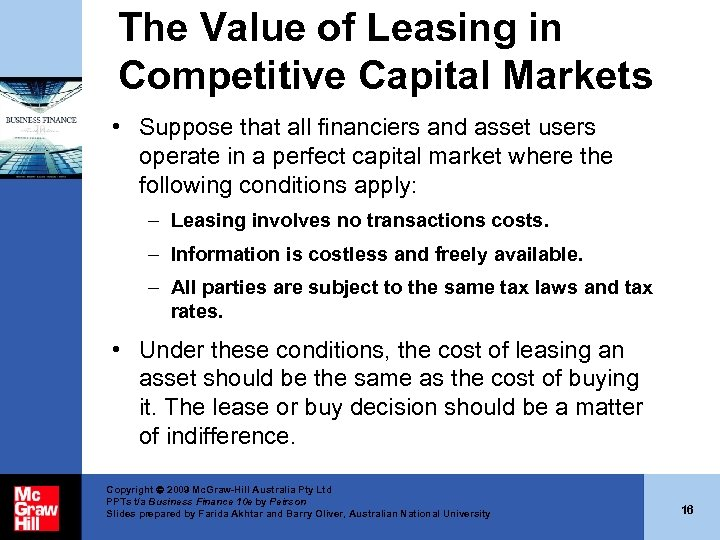 The Value of Leasing in Competitive Capital Markets • Suppose that all financiers and
