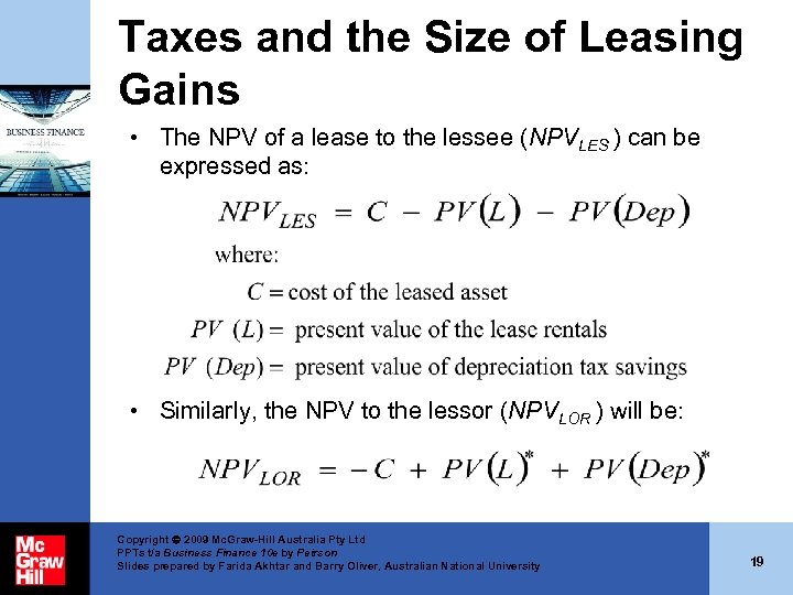 Taxes and the Size of Leasing Gains • The NPV of a lease to
