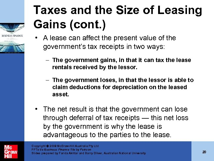 Taxes and the Size of Leasing Gains (cont. ) • A lease can affect