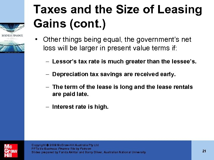 Taxes and the Size of Leasing Gains (cont. ) • Other things being equal,