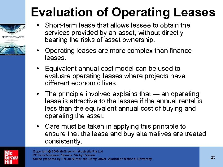 Evaluation of Operating Leases • Short-term lease that allows lessee to obtain the services