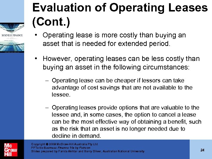 Evaluation of Operating Leases (Cont. ) • Operating lease is more costly than buying