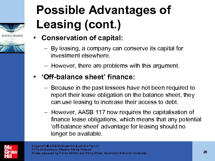 Possible Advantages of Leasing (cont. ) • Conservation of capital: – By leasing, a