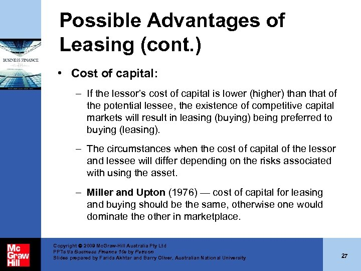 Possible Advantages of Leasing (cont. ) • Cost of capital: – If the lessor's