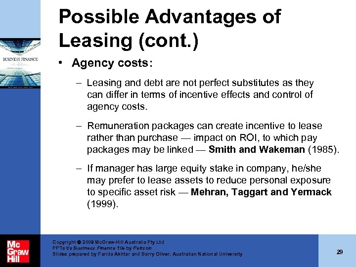 Possible Advantages of Leasing (cont. ) • Agency costs: – Leasing and debt are
