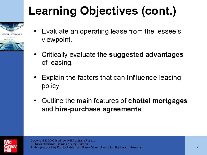 Learning Objectives (cont. ) • Evaluate an operating lease from the lessee's viewpoint. •