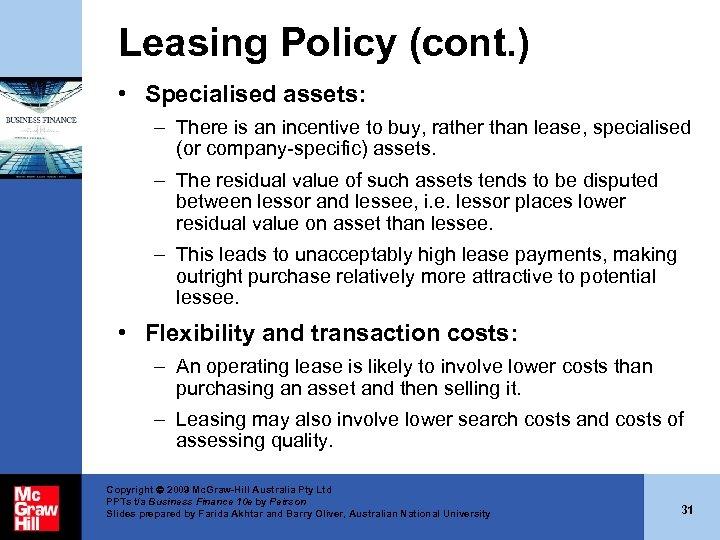 Leasing Policy (cont. ) • Specialised assets: – There is an incentive to buy,