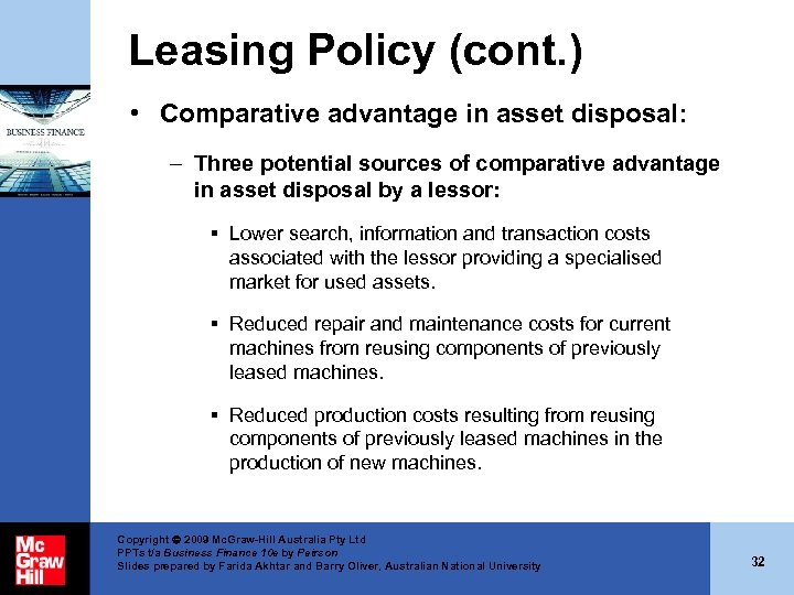 Leasing Policy (cont. ) • Comparative advantage in asset disposal: – Three potential sources
