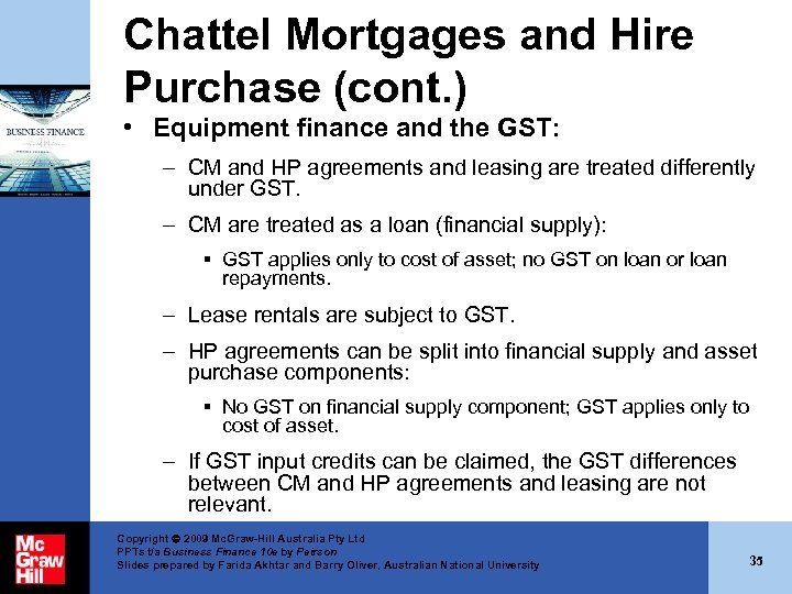 Chattel Mortgages and Hire Purchase (cont. ) • Equipment finance and the GST: –