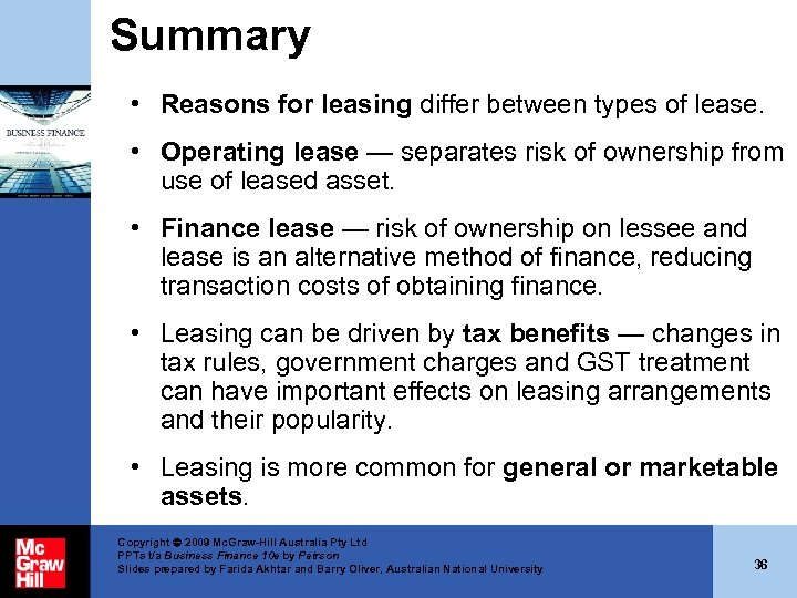 Summary • Reasons for leasing differ between types of lease. • Operating lease —