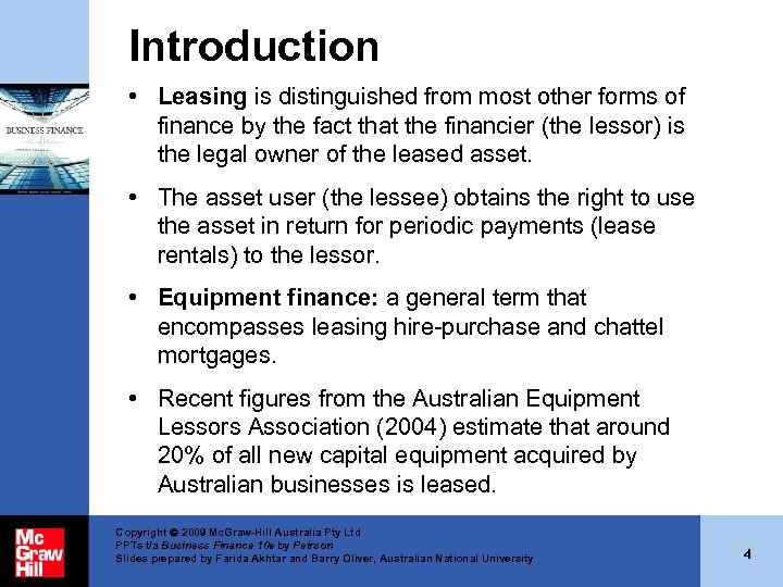 Introduction • Leasing is distinguished from most other forms of finance by the fact