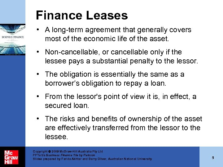 Finance Leases • A long-term agreement that generally covers most of the economic life