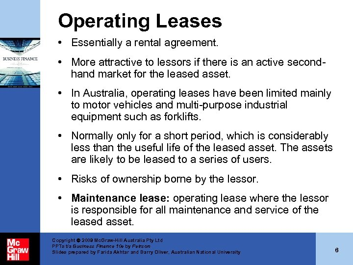 Operating Leases • Essentially a rental agreement. • More attractive to lessors if there