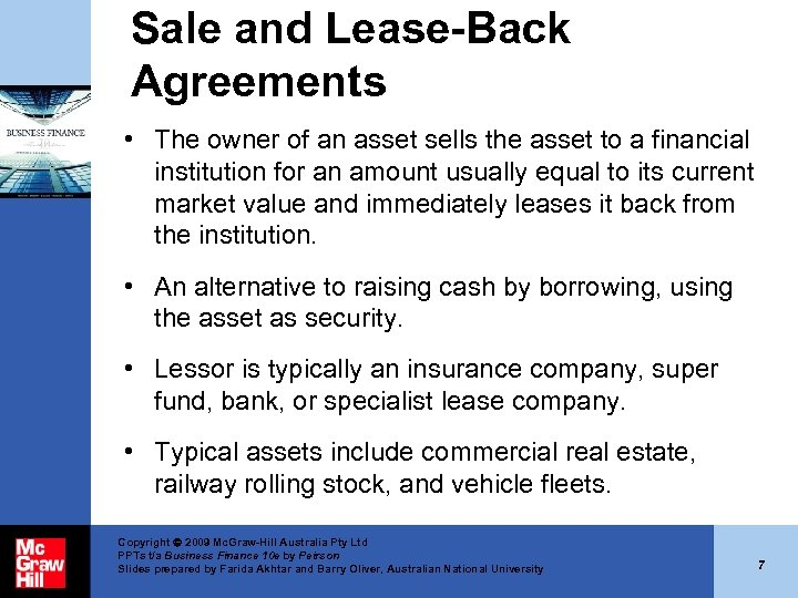 Sale and Lease-Back Agreements • The owner of an asset sells the asset to