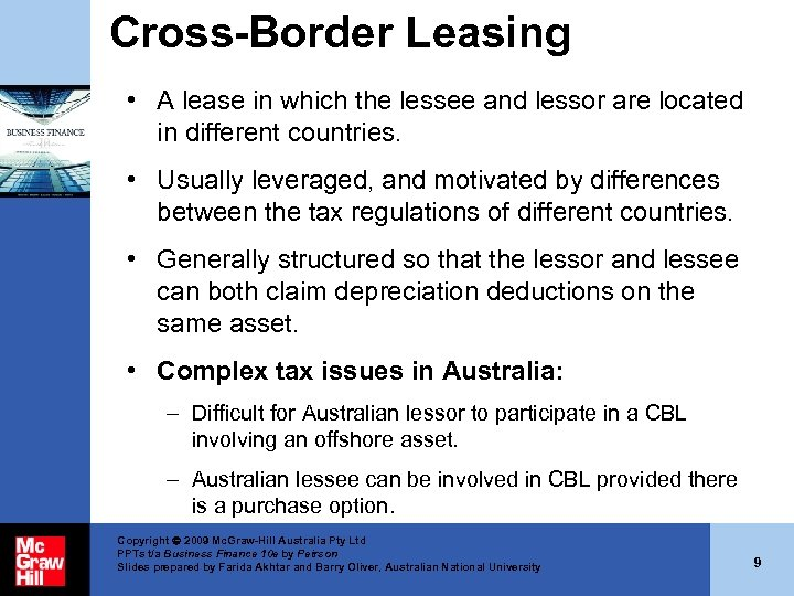 Cross-Border Leasing • A lease in which the lessee and lessor are located in