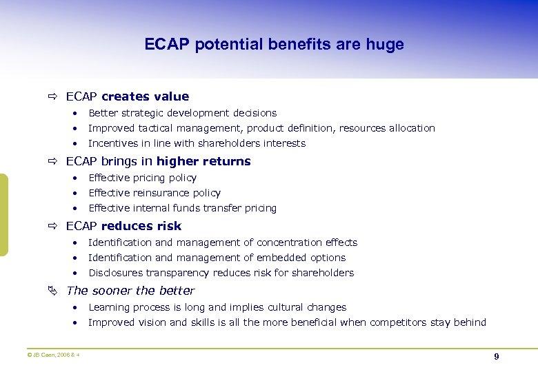 ECAP potential benefits are huge ð ECAP creates value • Better strategic development decisions