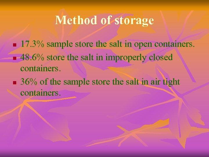 Method of storage n n n 17. 3% sample store the salt in open