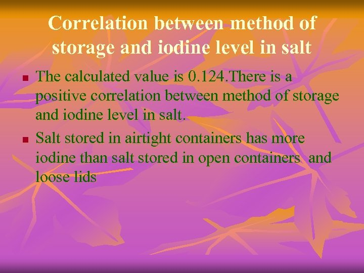 Correlation between method of storage and iodine level in salt n n The calculated